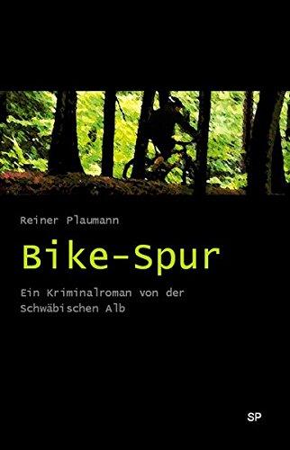 Bikespur: Ein Kriminalroman von der Schwäbischen Alb