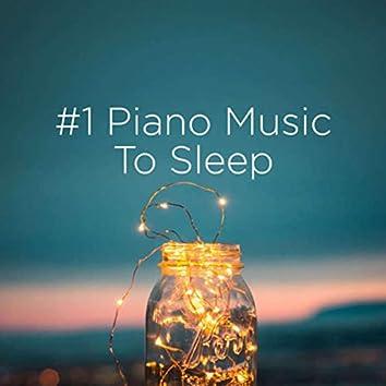 #1 Piano Music To Sleep