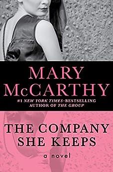 The Company She Keeps: A Novel by [Mary McCarthy]