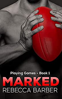 Marked (Playing Games Book 1) by [Rebecca Barber]