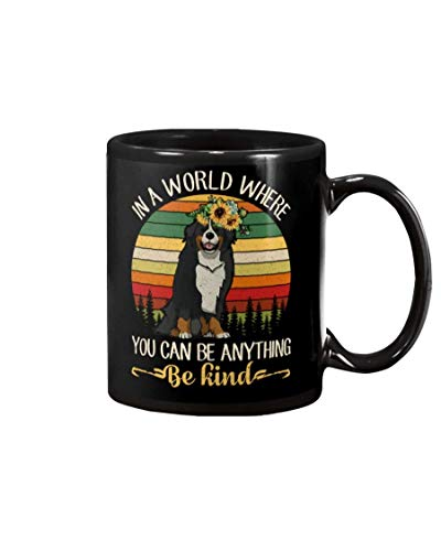 N\A Bernese Mountain Dog You Can Be Anything Be Kind Personalizar Taza, Taza Personalizada, 11 oz