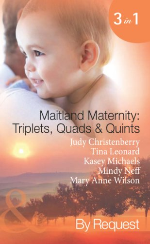 Maitland Maternity: Triplets, Quads and Quints: Triplet Secret Babies / Quadruplets on the Doorstep / Great Expectations / Delivered with a Kiss / And ... (Mills & Boon Spotlight) (English Edition)