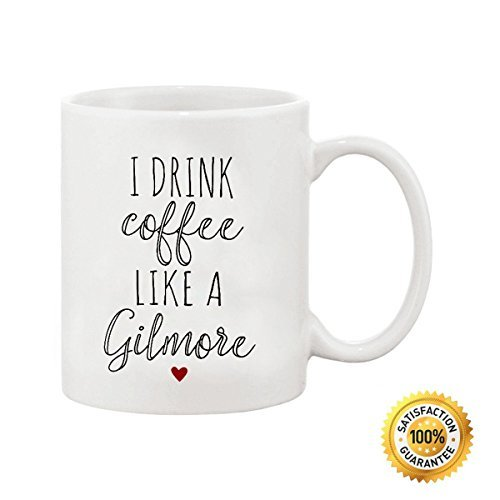 Ditooms Coffee Mug Gilmore Girls I Drink Coffee Like a Gilmore White Ceramic Coffee Mug 11 OZ