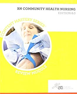 RN Community Health Nursing Edition 6. 0 by ati Nursing Education (2013-05-04)