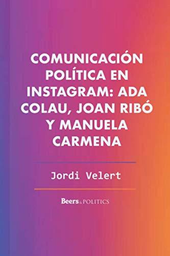Comunicación política en Instagram: Ada Colau, Joan Ribó y Manuela Carmena