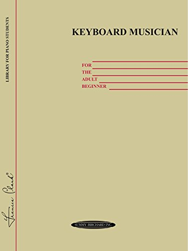 Keyboard Musician for the Adult Beginner: Piano Method (Frances Clark Library Supplement)