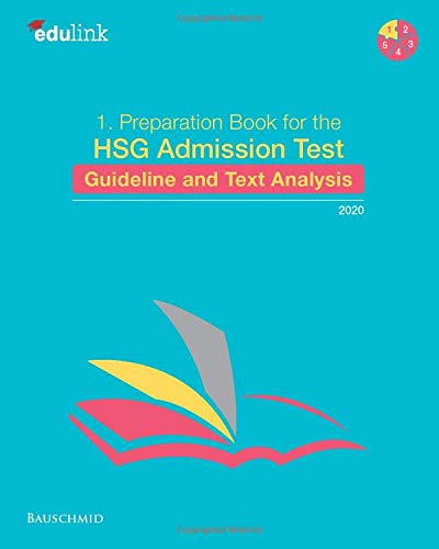 1. Preparation Book for the HSG Admission Test: Guideline and Text Analysis 2020 (Preparation for the St. Gallen Admission Test, Band 1)