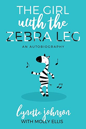 The Girl with the Zebra Leg: An Autobiography