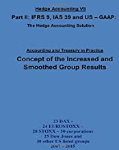 Concept of the increased and smoothed group results: IAS 39, IFRS 9 and US - GAAP properly interpreted