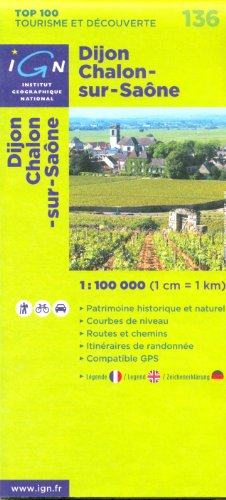 Dijon, Chalon-sur-Saône (Frankreich, Bourgogne) 1:100.000 topographische Wander-, Rad-und Tourenkarte Nr. 136 IGN