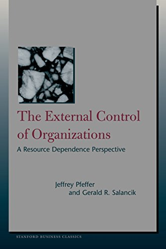 The External Control of Organizations: A Resource Dependence Perspective (Stanford Business Books)