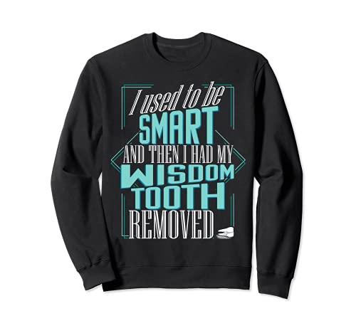 Funny Dental Gag Quote Wisdom Teeth Removal Dentist Humor Sweatshirt