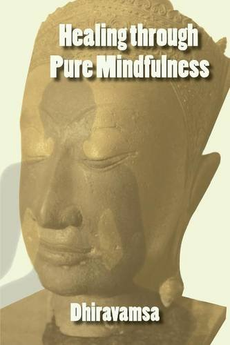 Compare Textbook Prices for Healing Through Pure Mindfulness  ISBN 9781938459252 by Dhiravamsa
