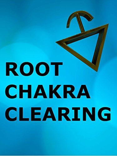 Root Chakra Clearing