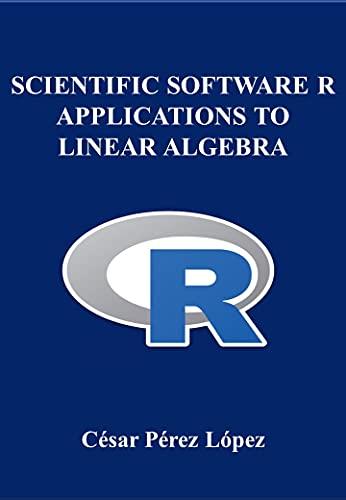Scientific software R. Applications to Linear Algebra (English Edition)