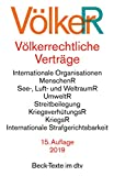 Völkerrechtliche Verträge: Vereinte Nationen, Zwischenstaatliche Beziehungen, Menschenrechte, See-, Luft- und Weltraumrecht, Umweltrecht, ... Strafgerichtsbarkeit (dtv Beck Texte)