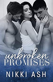 Unbroken Promises: a friends to lovers romance by [Nikki Ash]