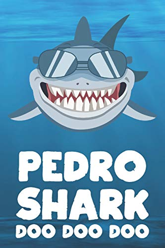 Pedro - Shark Doo Doo Doo: Blank Ruled Personalized & Customized Name Shark Notebook Journal for Boys & Men. Funny Sharks Desk Accessories Item for ... Supplies, Birthday & Christmas Gift Men.