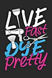 Live Fast Dye Pretty: Dot matrix notebook for the journal or diary for women and men