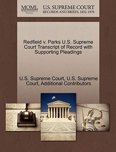 Redfield V. Parks U.S. Supreme Court Transcript of Record with Supporting Pleadings
