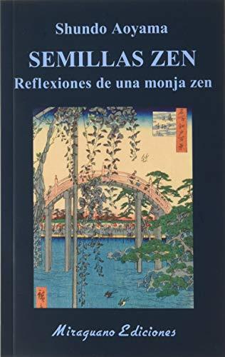Semillas Zen. Reflexiones de una monja zen: 68 (Libros de los Malos Tiempos)