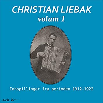 Christian Liebak, trekkspill. Volum 1. Innspillinger fra perioden 1912-1922.