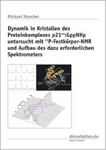 Dynamik in Kristallen des Proteinkomplexes p21 ras :GppNHp untersucht mit 31 P-Festkörper-NMR und Aufbau des dazu erforderlichen Spektrometers