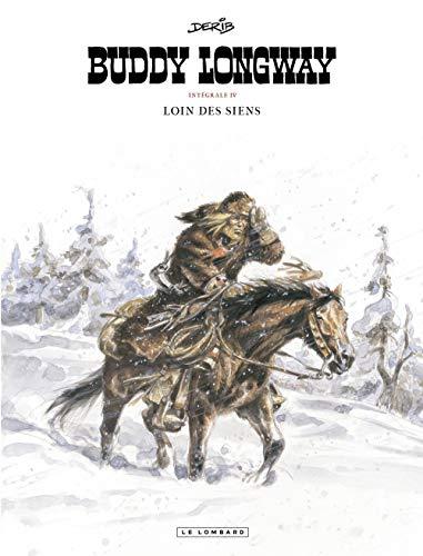 Buddy Longway, Tome 4 : Loin de siens (BUDDY LONGWAY INTÉGRALE (4))