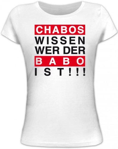 Shirtstreet24, Chabos wissen wer der BABO ist!!! Boss Anführer Chef Lady/Damen/Frauen Fun T-Shirt, Größe: M,weiß