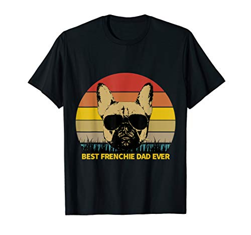 Mens Best Frenchie Dad Ever French Bulldog Dog Lover T-Shirt