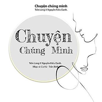 CHUYỆN CHÚNG MÌNH (feat. Tiến Long)