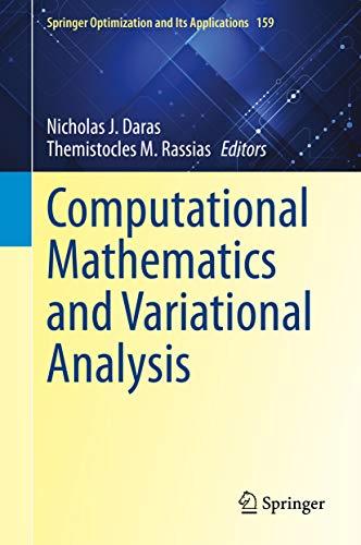 Computational Mathematics and Variational Analysis (Springer Optimization and Its Applications Book 159)