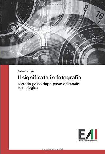 Il significato in fotografia: Metodo passo dopo passo dell'analisi semiologica