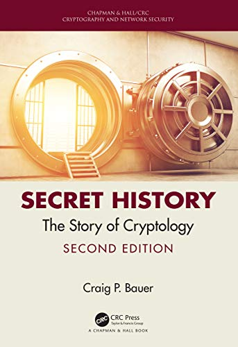 Secret History: The Story of Cryptology Front Cover