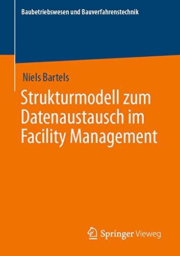 Strukturmodell zum Datenaustausch im Facility Management (Baubetriebswesen und Bauverfahrenstechnik)