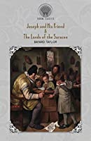 Joseph and His Friend & The Lands of the Saracen (Throne Classics)