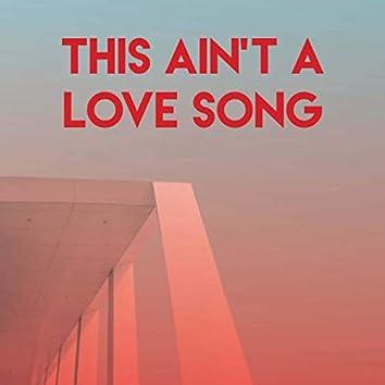 This Ain't a Love Song