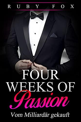 Four Weeks of Passion: Vom Milliardär gekauft