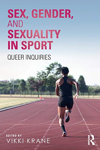 Compare Textbook Prices for Sex, Gender, and Sexuality in Sport 1 Edition ISBN 9781138070615 by Krane, Vikki