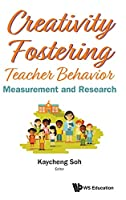 Creativity Fostering Teacher Behaviour: Measurement and Research (Education Systems and Policies)