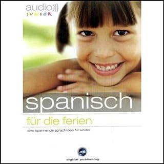 Audio Spanisch für die Ferien - Spannende Sprachreise für Kinder ab 5 Jahren Titelbild