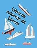 Libro de colorear de barcos: libro para colorear, fantásticos libros de actividades para niños: niños y niñas de 2 a 5 años, aprendan sobre diferentes modos de transporte y vehículos