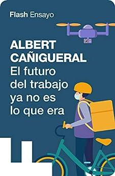 El futuro del trabajo ya no es lo que era de Albert Cañigueral