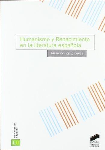 Humanismo y Renacimiento en la literatura española (Historia de la literatura universal nº 16) eBook: Rallo Gruss, Asunción: Amazon.es: Tienda Kindle