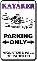 エンジニアグレードティンサイン-カヤッカーパーキング違反者のみがパドルされます2305警告サインメタルプラークポスター鉄絵画アート装飾バーカフェ&キュートホテルオフィスベッドルームガーデン