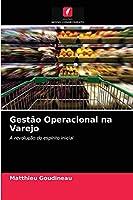 Gestão Operacional na Varejo: A revolução do espírito inicial