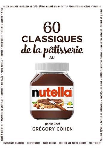 60 classiques de la pâtisserie au Nutella (Beaux livres Larousse Cuisine) (French Edition)