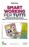 Smart working per tutti: Molto più che lavoro da casa:...
