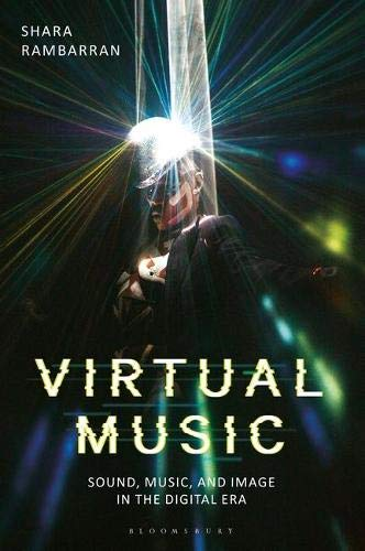 Virtual Music: Sound, Music, and Image in the Digital Era