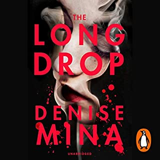 The Long Drop                   By:                                                                                                                                 Denise Mina                               Narrated by:                                                                                                                                 David Monteath                      Length: 7 hrs and 16 mins     3 ratings     Overall 3.3